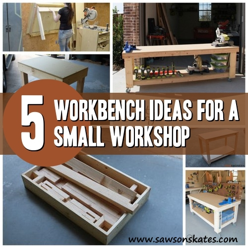 ... workbench ideas? Here are 5 DIY workbench plans perfect for a small